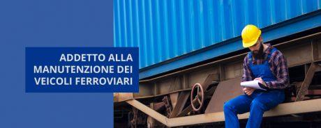 Corso gratuito online addetto alla manutenzione dei veicoli ferroviari