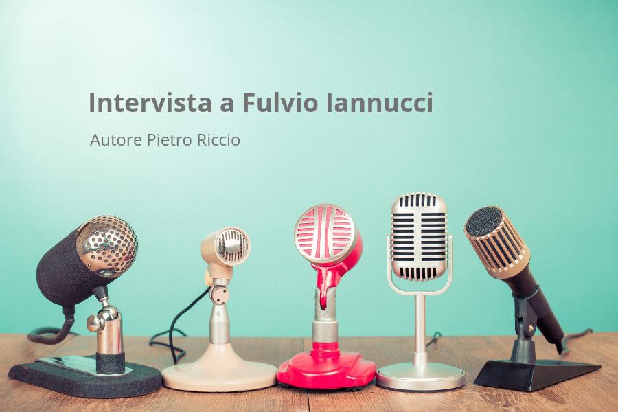 Intervista Fulvio Iannucci